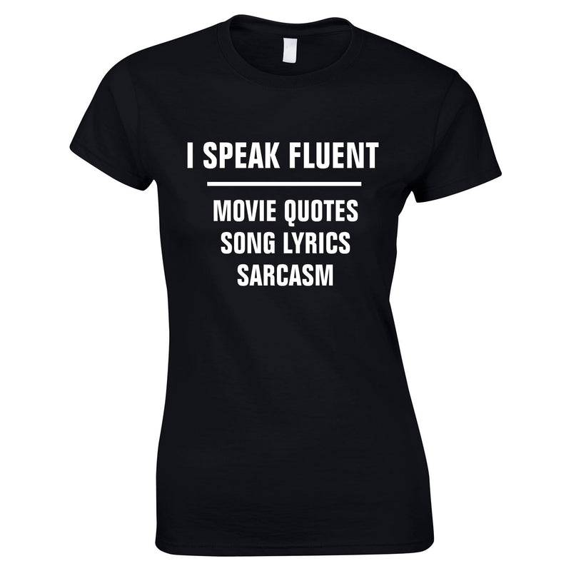 I Speak Fluent Movie Quotes, Song Lyrics & Sarcasm Ladies Top In Black