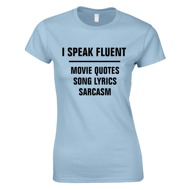 I Speak Fluent Movie Quotes, Song Lyrics & Sarcasm Ladies Top In Sky