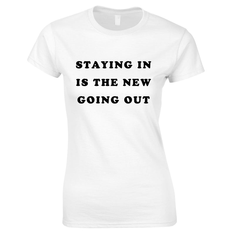 Staying In Is The New Going Out Top In White