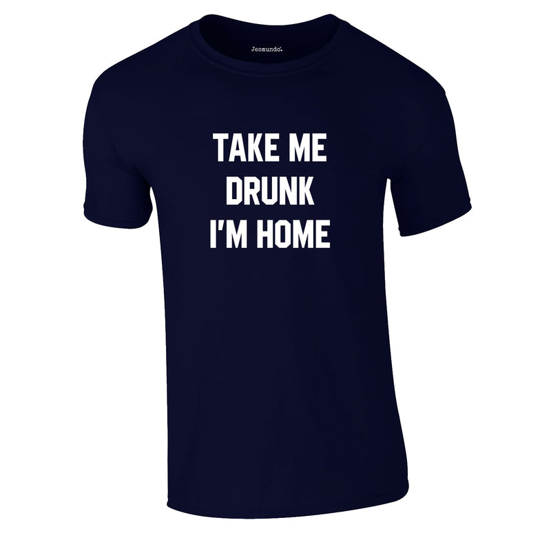 Take Me Drunk I'm Home Tee In Navy