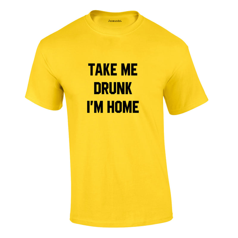 Take Me Drunk I'm Home Tee In Yellow