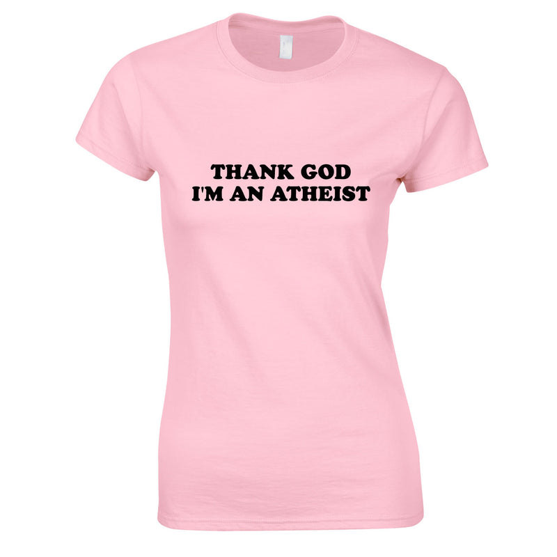 Thank God I'm An Atheist Ladies Top In Pink