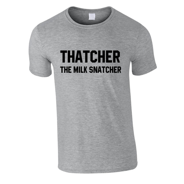 Thatcher The Milk Snatcher Tee In Grey