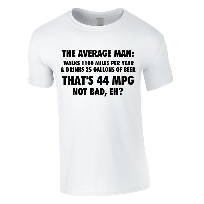 The Average Man 44MPG Tee In White