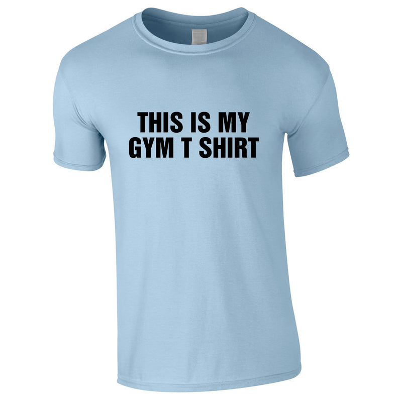 This Is My Gym T Shirt Tee In Sky