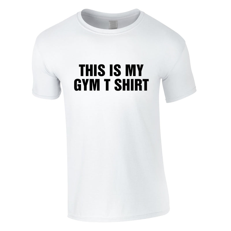 This Is My Gym T Shirt Tee In White