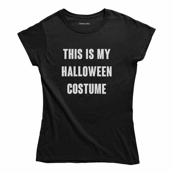 This Is My Halloween Costume Women's T-Shirt