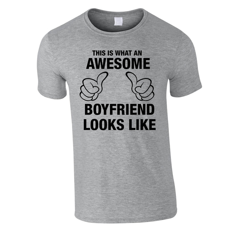 This Is What An Awesome Boyfriend Looks Like Tee In Grey