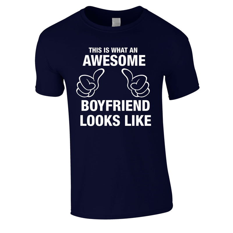 This Is What An Awesome Boyfriend Looks Like Tee In Navy