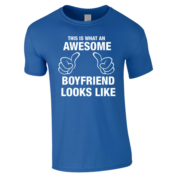 This Is What An Awesome Boyfriend Looks Like Tee In Royal