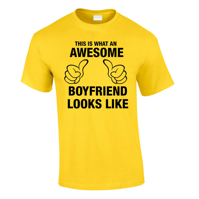This Is What An Awesome Boyfriend Looks Like Tee In Yellow