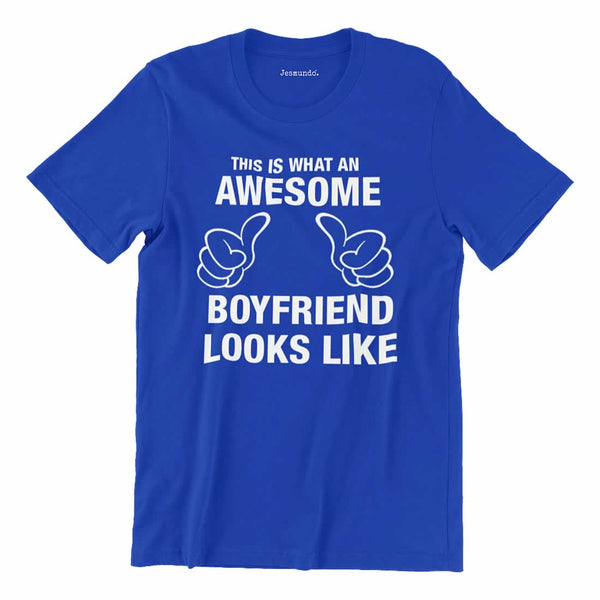 This Is What An Awesome Boyfriend Looks Like T Shirt