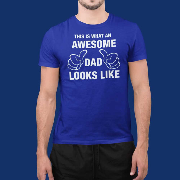 This Is What An Awesome Dad Looks Like Tee