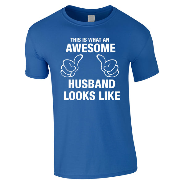 This Is What An Awesome Husband Looks Like Tee In Royal