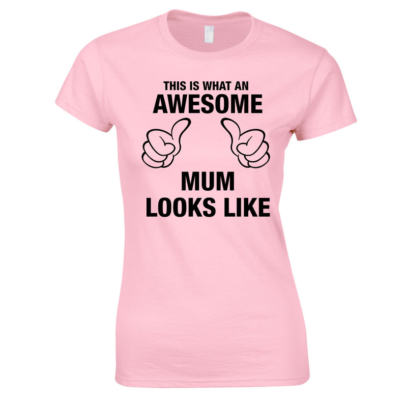 This Is What An Awesome Mum Looks Like Top In Pink