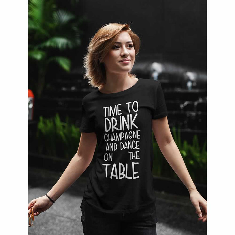 Time To Drink Champagne And Dance T-Shirt