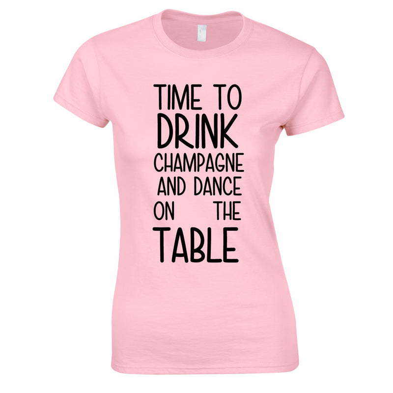 Time To Drink Champagne And Dance On The Table Top In Pink