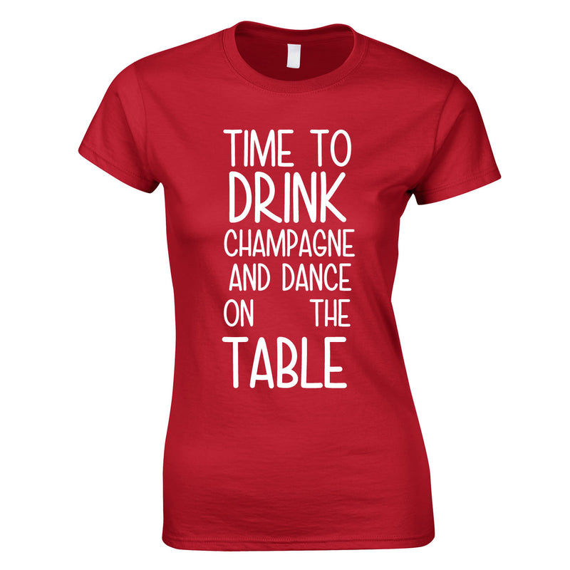 Time To Drink Champagne And Dance On The Table Top In Red