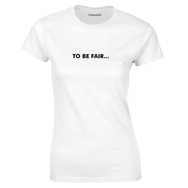 To Be Fair Ladies Top In White