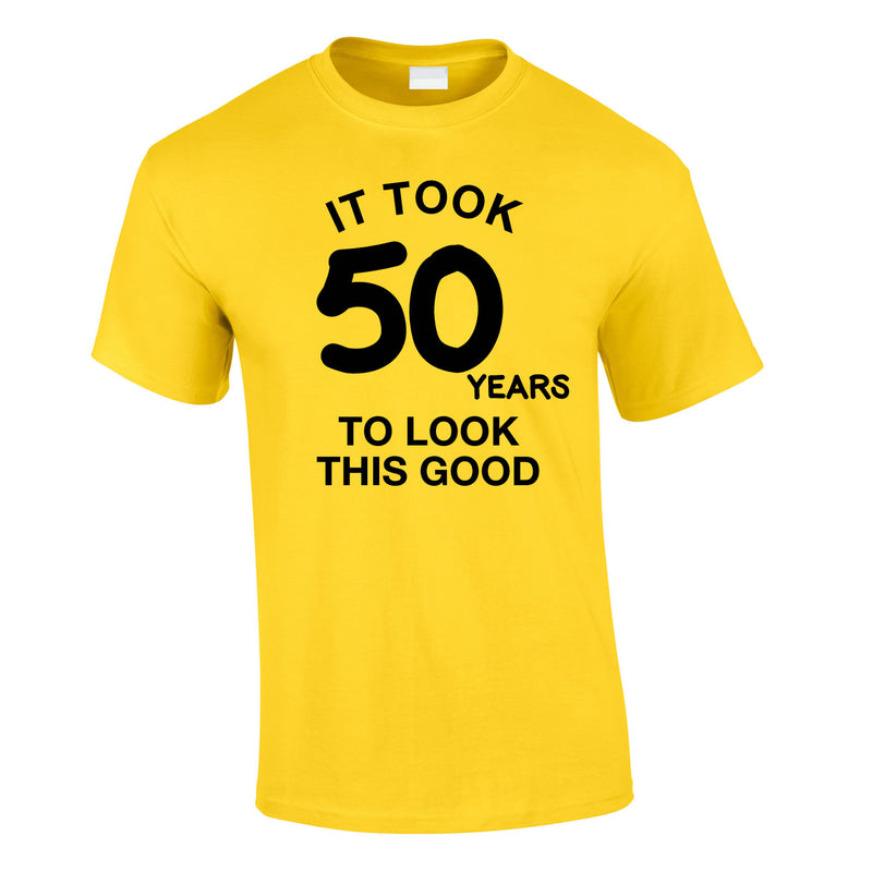 It Took 50 Years To Look This Good Tee In Yellow