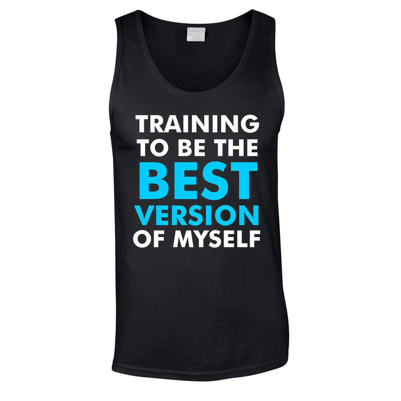 Training To Be The Best Version Of Myself Vest In Black