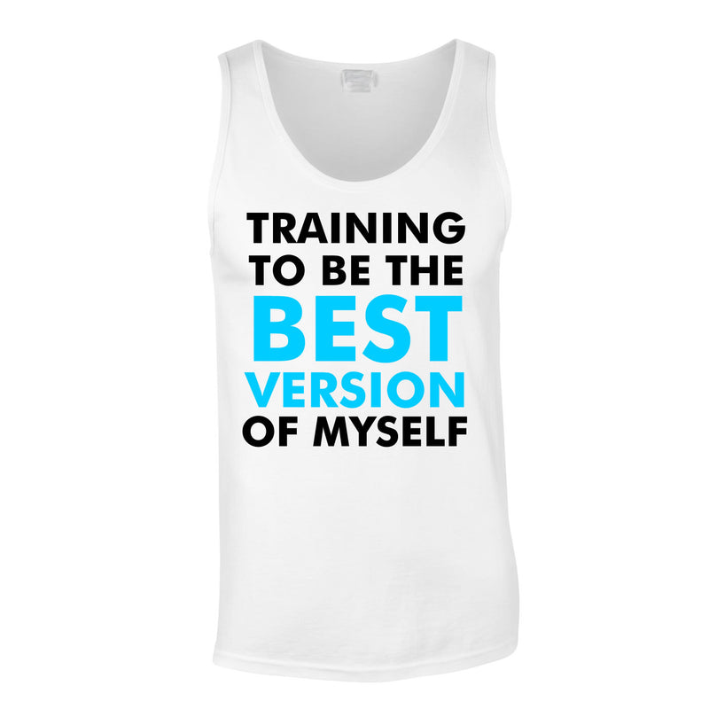 Training To Be The Best Version Of Myself Vest In White