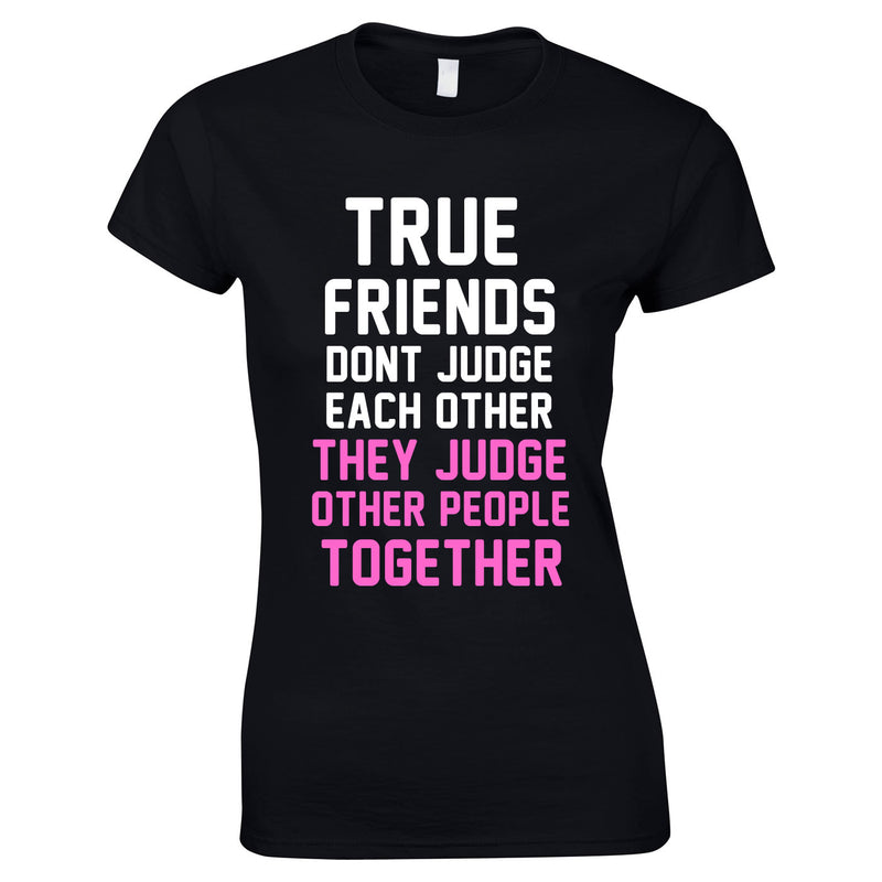True Friends Don't Judge Each Other Top In Black