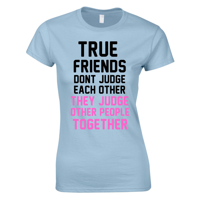 True Friends Don't Judge Each Other Top In Sky