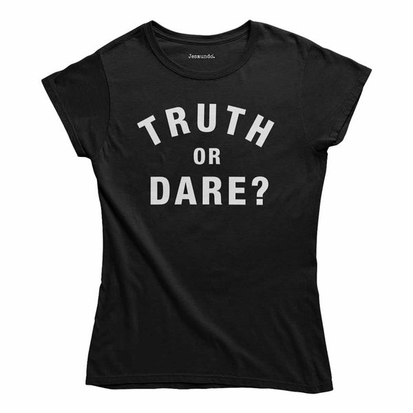 Truth Or Dare Womens T-Shirt