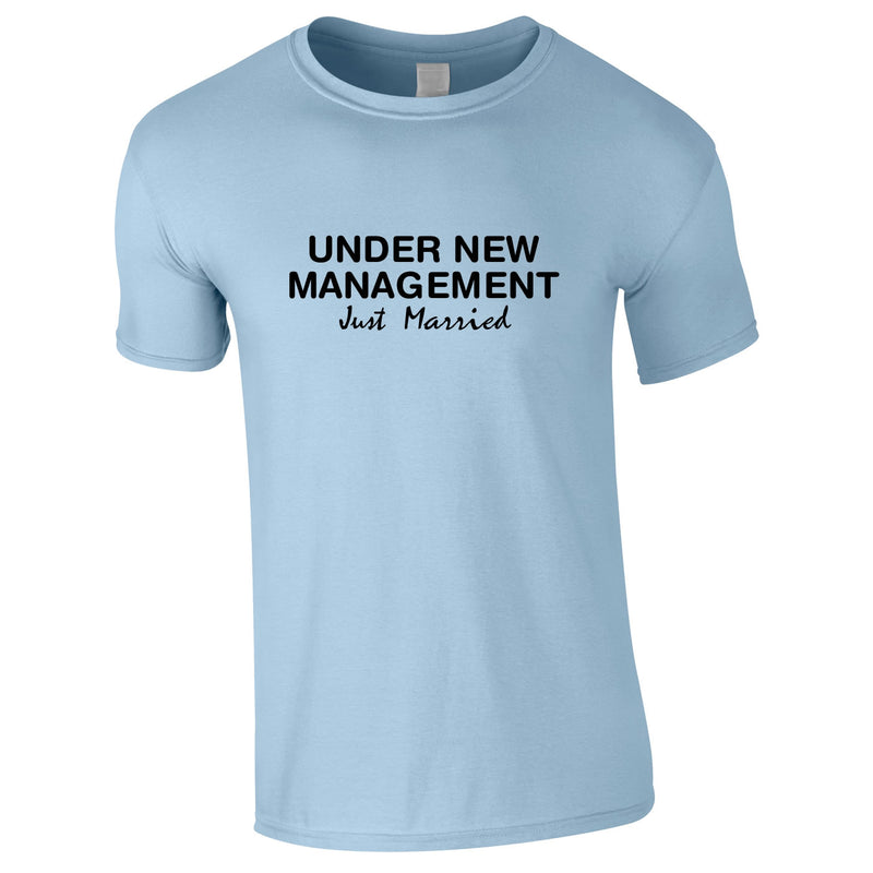 Under New Management Just Married Tee In Sky