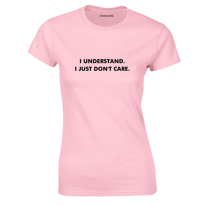 I Understand I Just Don't Care Ladies Top In Pink