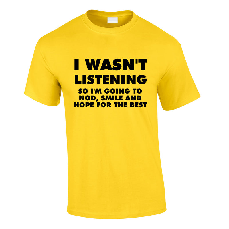 I Wasn't Listening, So I'm Going To Nod, Tee In Yellow