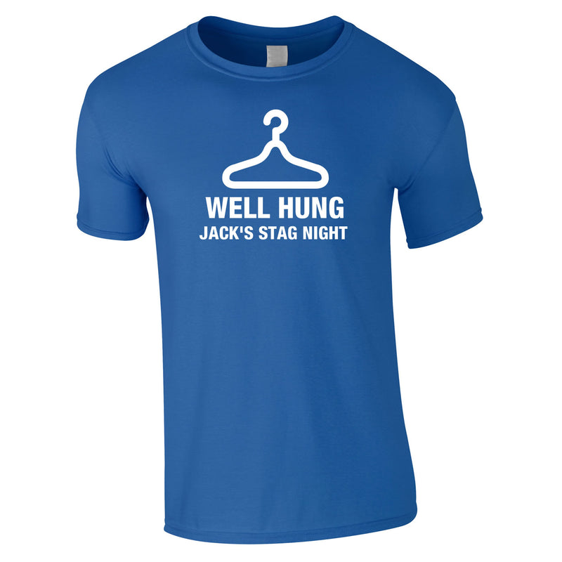 Well Hung Stag Do T Shirts