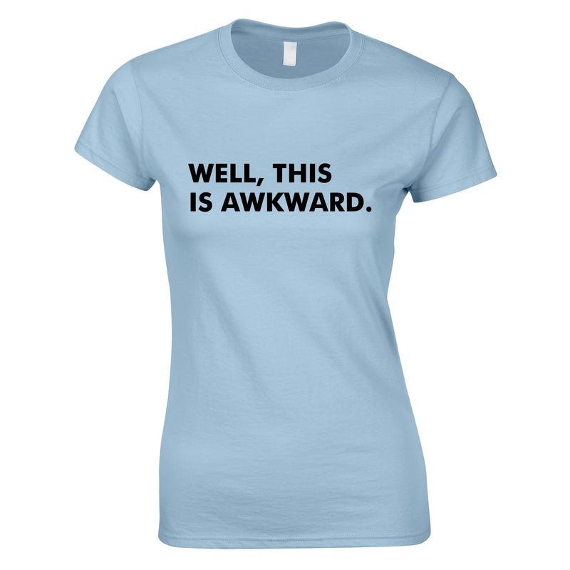 Well This Is Awkward Women's Top In Sky