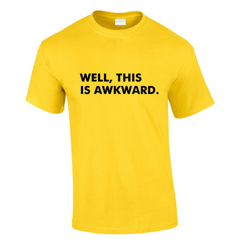 Well This Is Awkward Tee In Yellow