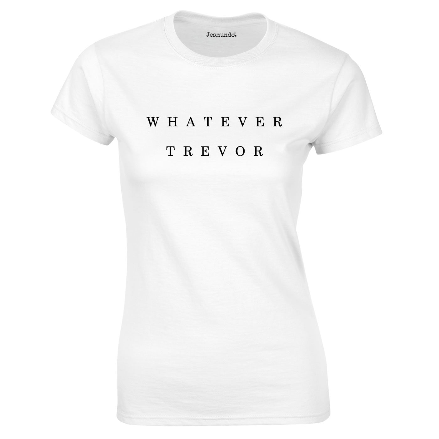 Whatever Trevor T Shirt