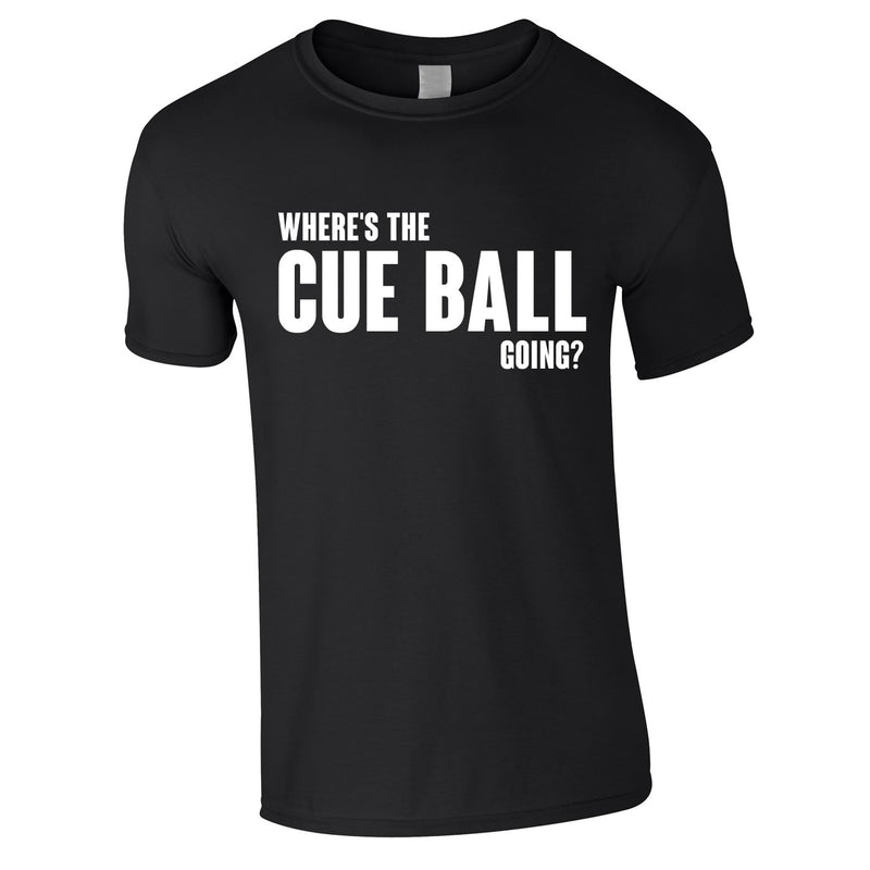 Where's The Cue Ball Going Tee In Black