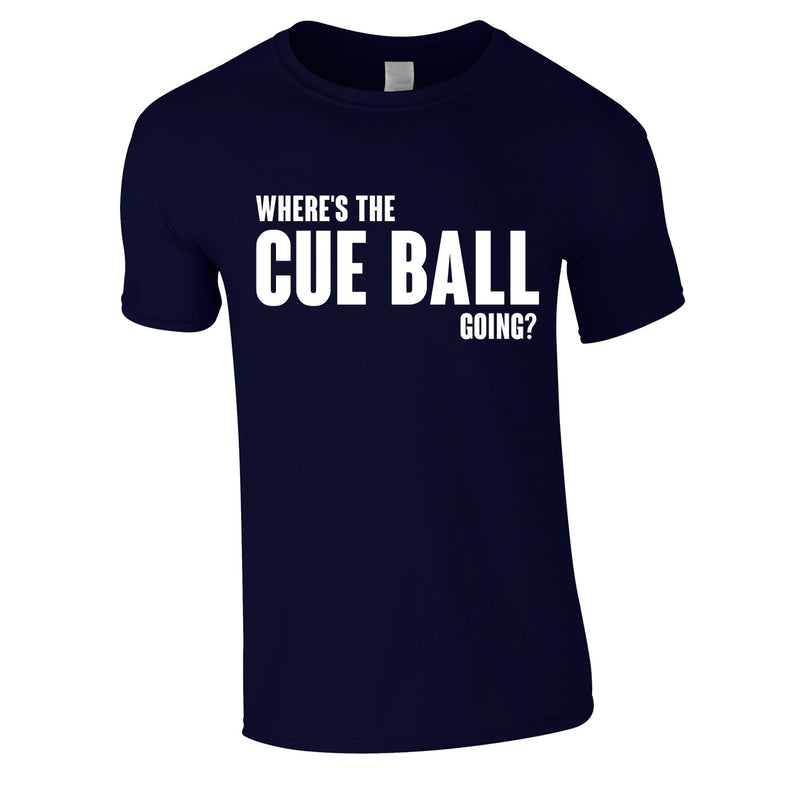 Where's The Cue Ball Going Tee In Navy