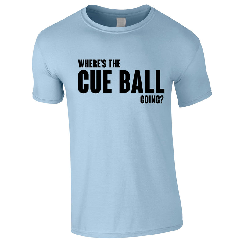 Where's The Cue Ball Going Tee In Sky