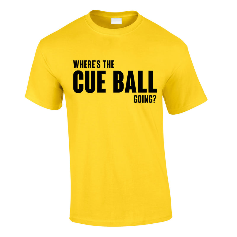 Where's The Cue Ball Going Tee In Yellow