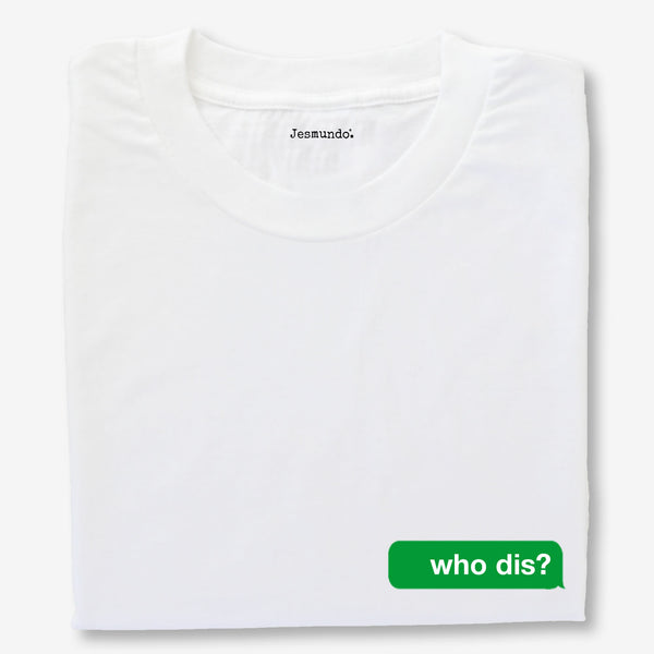 Who Dis Text Message Graphic Meme T-Shirt