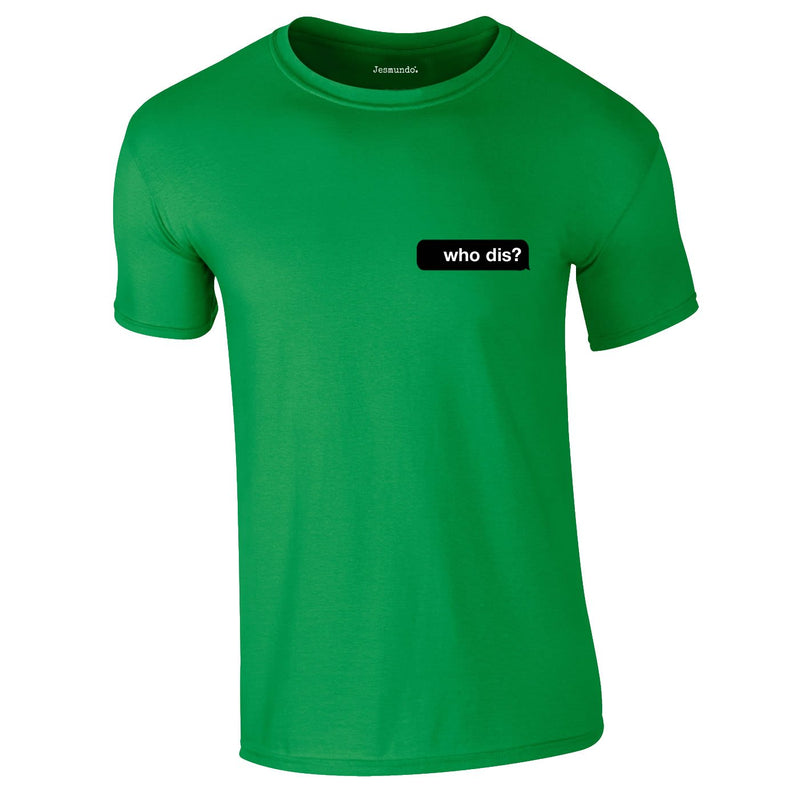 Who Dis Tee In Green
