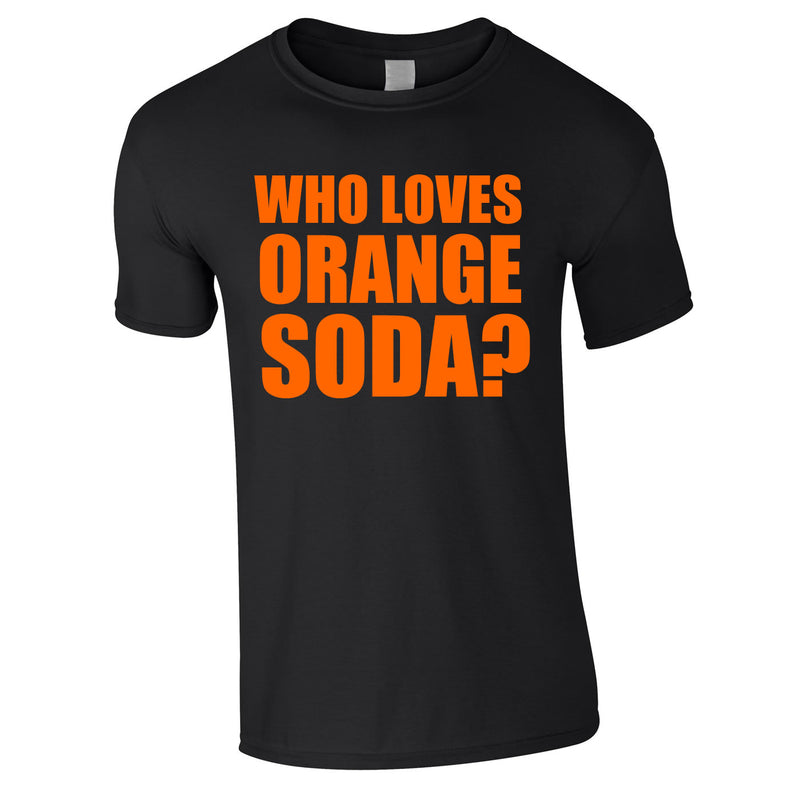 Who Loves Orange Soda Tee In Black