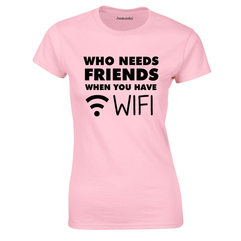 Who Needs Friends when You Have WIFI Ladies Top In Pink