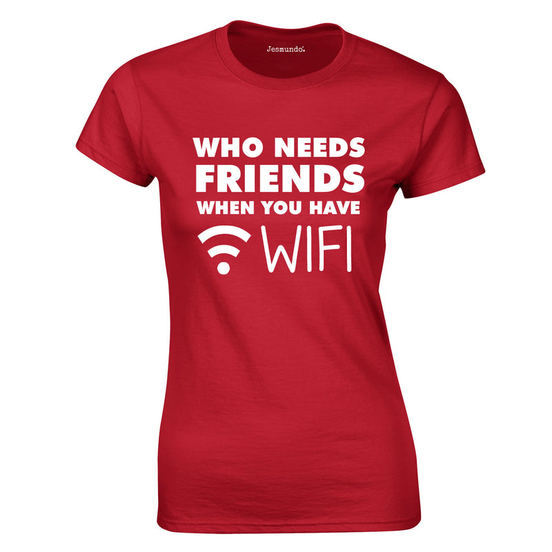 Who Needs Friends when You Have WIFI Ladies Top In Red