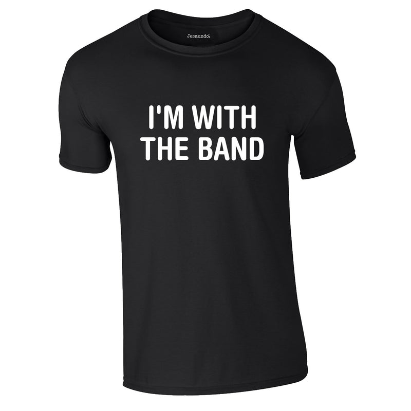 SALE - I'm With The Band Tee