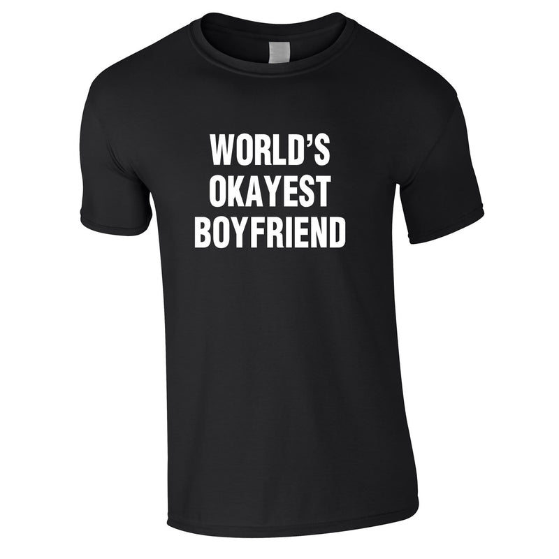 World's Okayest Boyfriend Tee In Black