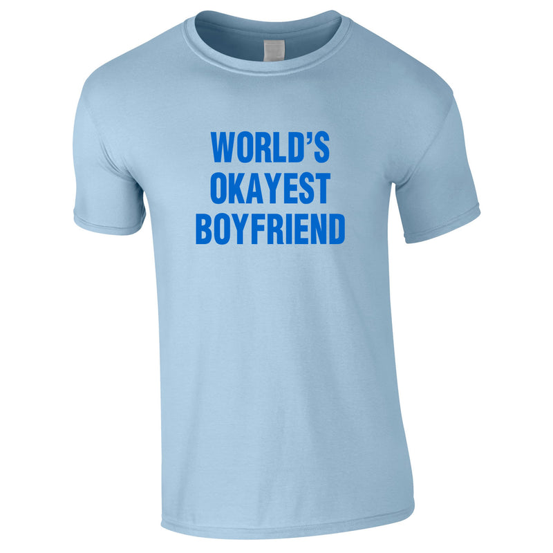 World's Okayest Boyfriend Tee In Sky