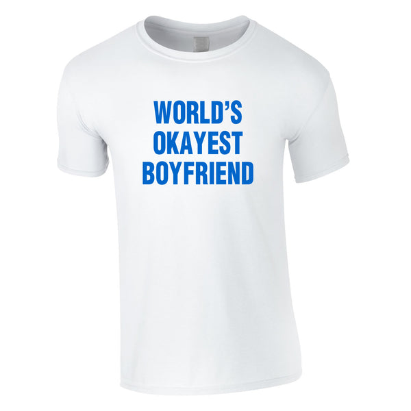 World's Okayest Boyfriend Tee In White