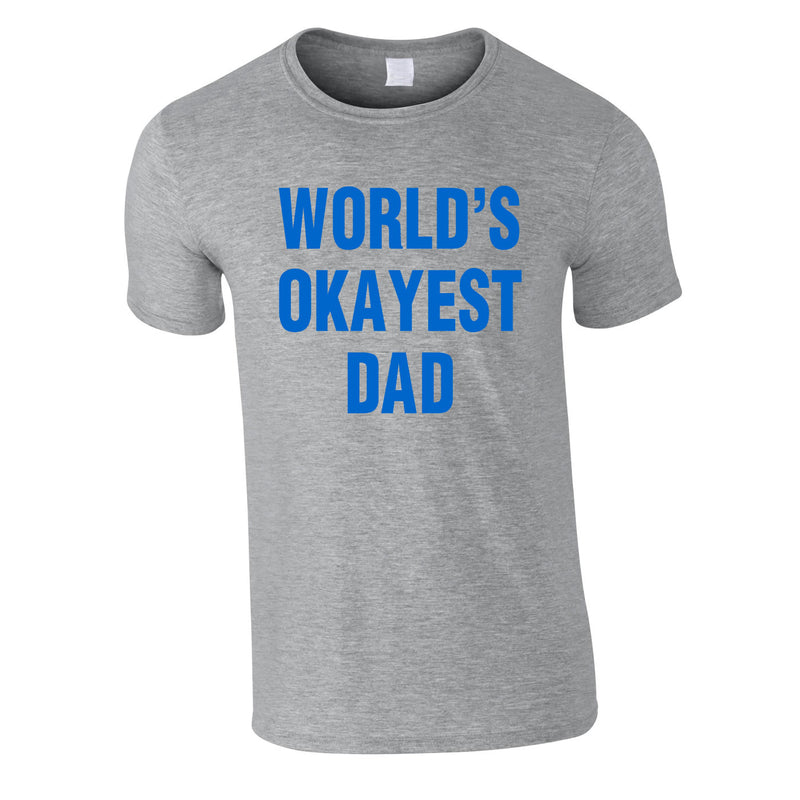 World's Okayest Dad Tee In Grey